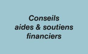 Conseils aides et soutiens financiers
