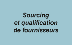Sourcing-qualif-fournisseurs